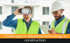 Challenges in adopting technology in construction